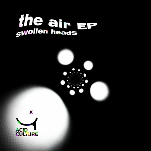 SWOLLEN HEADS - The Air EP