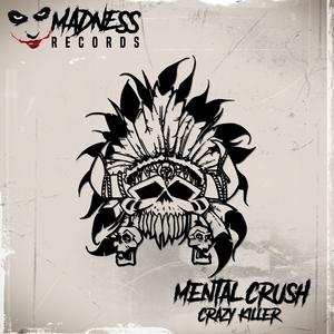 MENTAL CRUSH - Crazy Killer