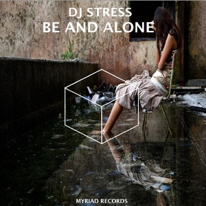 DJ STRESS - Be And Alone