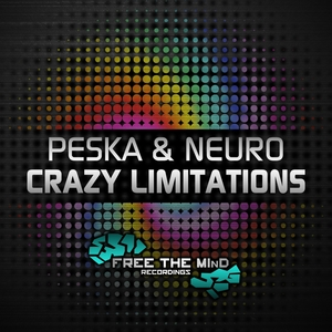 PESKA & NEURO - Crazy Limitations