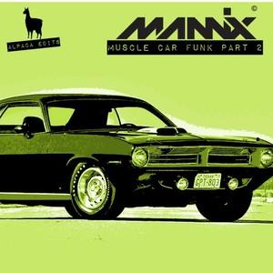 MANNIX - Muscle Car Funk Pt 2