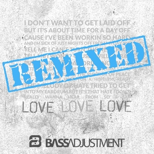 BASS ADJUSTMENT - Love Love Love - Remixed
