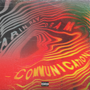 ARIN RAY feat DRAM - Communication