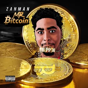 ZANMAN TRIPPIN - Bitcoin