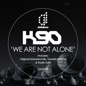 K90 - We Are Not Alone
