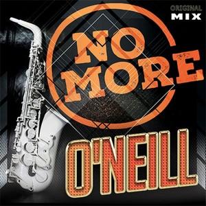O'NEILL - No More