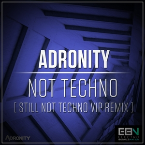 ADRONITY - Not Techno