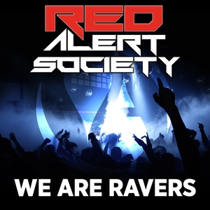RED ALERT SOCIETY - We Are Ravers
