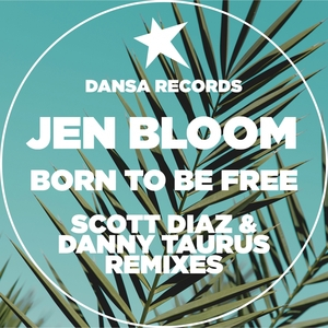 JEN BLOOM - Born To Be Free