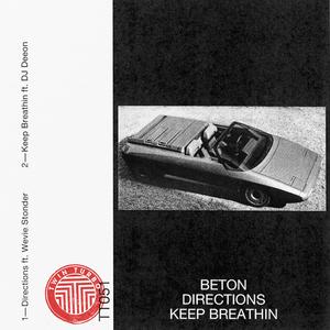 BETON - Directions/Keep Breathin