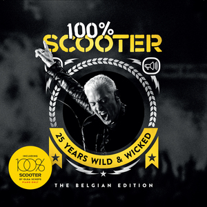 SCOOTER - 100% Scooter (25 Years Wild & Wicked) - The Belgian Edition
