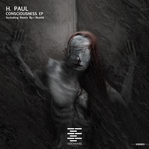 H PAUL - Consciousness EP