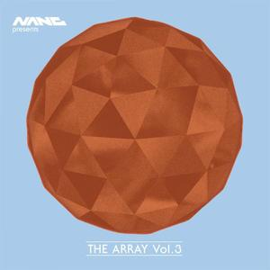 VARIOUS - Nang Presents The Array Volume 3
