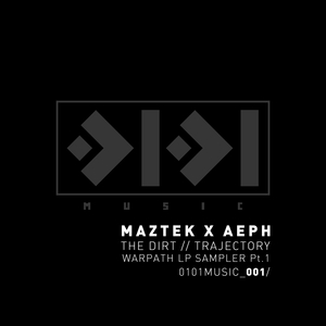 MAZTEK/AEPH - The Dirt / Trajectory - Warpath LP Sampler Pt 1