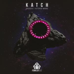 KATCH - Droideka/Asteroid Mining