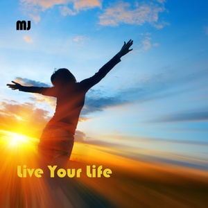 MJ - Live Your Life (Just Do It)