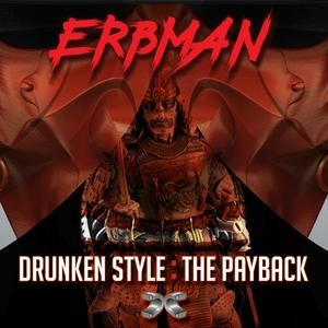 ERBMAN - Drunken Style/The Payback