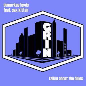 DEMARKUS LEWIS feat SAX KITTEN - Talkin About The Blues