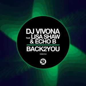 DJ VIVONA feat LISA SHAW & ECHO B - Back2You