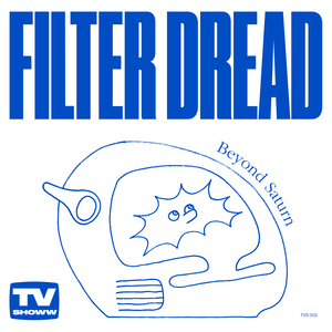FILTER DREAD - Beyond Saturn
