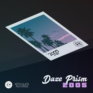 DAZE PRISM - 2005