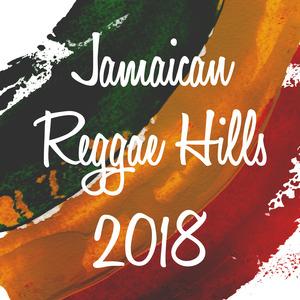 VARIOUS - Jamaican Reggae Hills 2018
