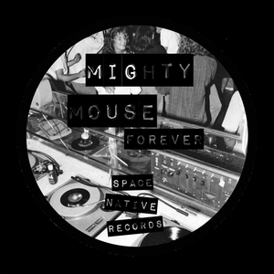 MIGHTY MOUSE - Forever