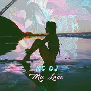 MD DJ - My Love