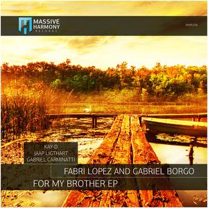 FABRI LOPEZ/GABRIEL BORGO - For My Brother