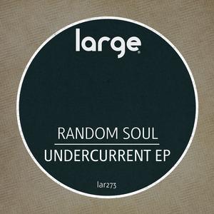 RANDOM SOUL - Undercurrent EP