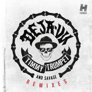 TIMMY TRUMPET & SAVAGE - Deja-Vu (Remixes)