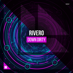 RIVERO - Down Dirty