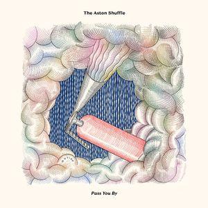 THE ASTON SHUFFLE - Pass You By