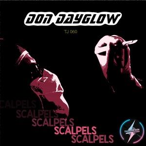 DON DAYGLOW - Scalpels