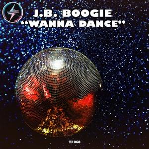 JB BOOGIE - Wanna Dance
