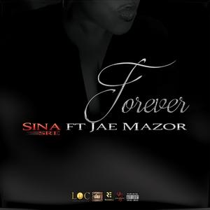 SINA SRE feat JAE MAZOR - Forever