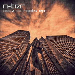 N-TER - Back To Roots EP