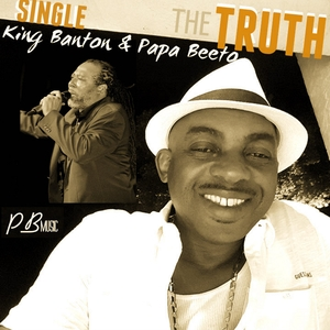 PAPA BEETO feat KING BANTON - The Truth