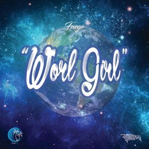 WORL FUEGO - Worl Girl
