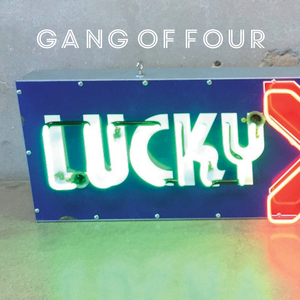 GANG OF FOUR - Lucky