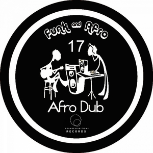 AFRO DUB - Funk & Afro Part 17