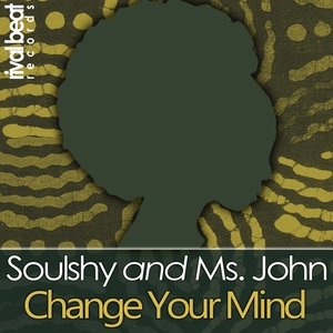 SOULSHY & MS JOHN - Change Your Mind