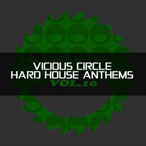 VARIOUS - Vicious Circle: Hard House Anthems Vol 10