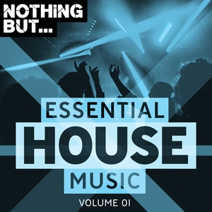 VARIOUS - Nothing But... Essential House Music Vol 01