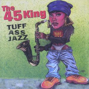 DJ MARK/THE 45 KING - Tuff Ass Jazz