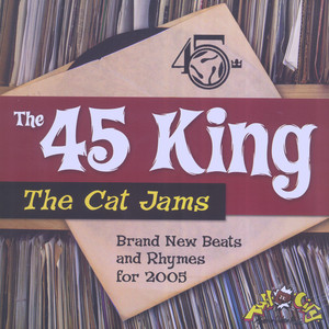 THE 45 KING - The Cat Jams