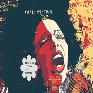 CARLA PRATHER & MARCUS CANNON - Now That I Found You (Yuki Kanseka Remix)