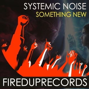 SYSTEMIC NOISE - Something New