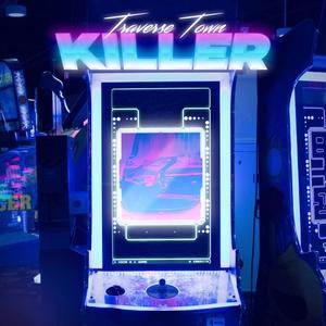 TRAVERSE TOWN - Killer EP
