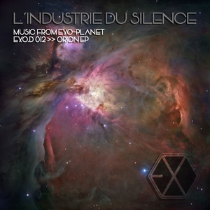 I'INDUSTRIE DU SILENCE - Orion EP
